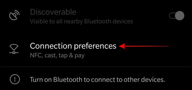 Seleccione Preferencias de conexión para localizar la opción de transmisión.